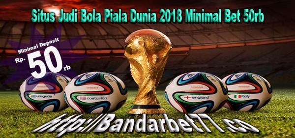 Bandarbet77 - Situs Judi Taruhan Bola Piala Dunia 2018 Minimal Bet 50rb
