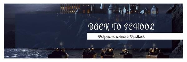 Back To school 2: Prépare ta rentrée à Poudlard
