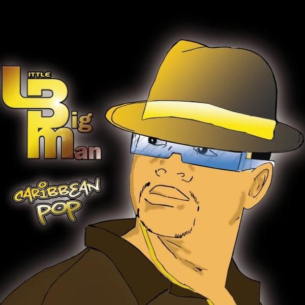 Littlebigman - Caribbean Pop Urban Style : Album en vente sur UpMyStore !
