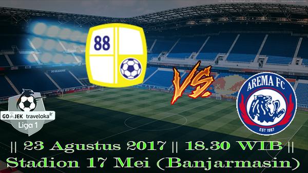 Prediksi Barito Putera vs Arema Malang 23 Agustus 2017 Liga 1 Indonesia