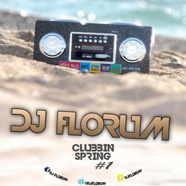 DJ FLORUM - CLUBBIN' SPRING #1