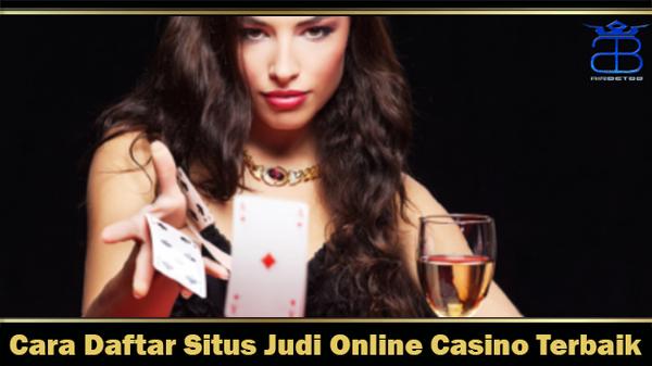 Cara Daftar Situs Judi Online Casino Terbaik | Sbobet Casino |