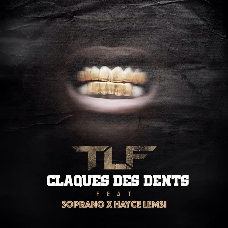 """Ecoutez le nouveau titre de TLF en featuring avec Soprano et Hayce Lemsi """" Claque des dents """""""