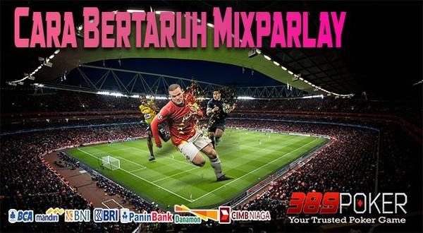 Cara Bertaruh Mix Parlay 389Sports
