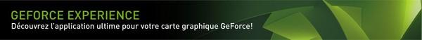 Optimisez automatiquement vos jeux avec GeForce Experience
