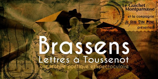 Brassens, un homme à travers ses lettres, une mise en scène des « Lettres à Toussenot » au Guichet Montparnasse - Culturez-vous | Culturez-vous