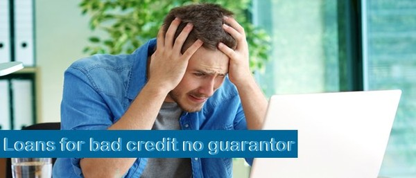Are Loans for Bad Credit People with No Guarantor Viable?