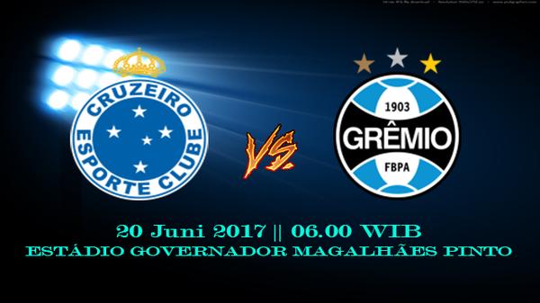 Prediksi Cruzeiro vs Gremio 20 Juni 2017