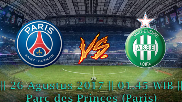 | 303BOLA | Prediksi PSG vs Saint Etienne 26 Agustus 2017 Liga 1 France