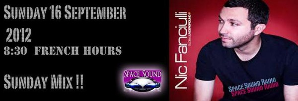 SUNDAY 16 SEPTEMBER - MIX AT 8:30 PM (FRENCH HOURS) ** NIC FANCIULLI ** - Space Sound radio
