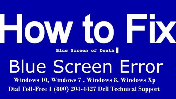 How To Fix a Blue Screen of Death (BSOD) Dial 1 (800) 204-4427