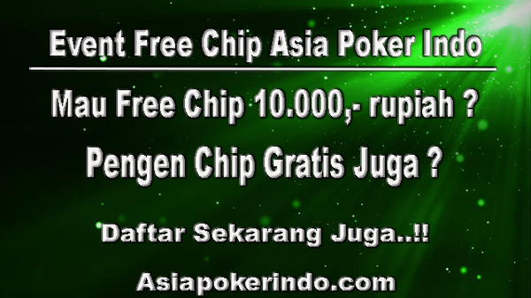 New Informasi Free Chip Asia Poker Indo | Asia Poker Indo