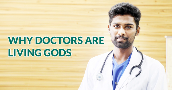 Why Doctors are Living Gods
