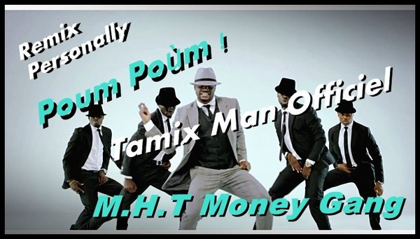 Poum Poùm !_Remix Personally ( Jan. 2014 ) Tamix Man Officiel