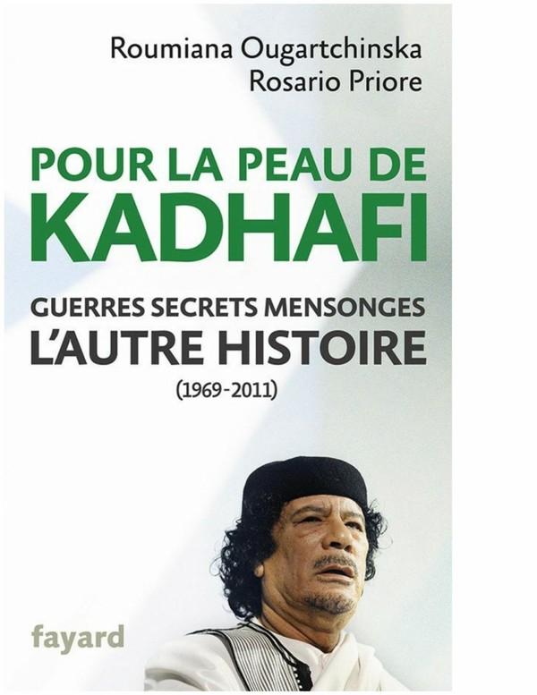 Ougartchinska R. & Priore R. - Pour la peau de Kadhafi. Guerres, secrets, mensonges... by Jean-Marc Buzzo-Gayraud - issuu
