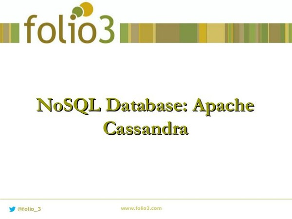 Agenda - What is NOSQL? - Motivations for NOSQL? - Brewer's CAP Theorem - Taxonomy of NOSQL databases - Apache Cassandra - Features - Data Model - Consistency …