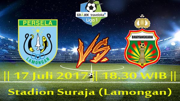 Prediksi Persela vs Bhayangkara 17 July 2017 Liga 1 Indonesia