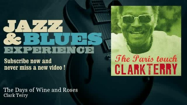 Pix Clip Clark Terry, The Days Of Wine And Roses, vidéo et Paroles de chanson