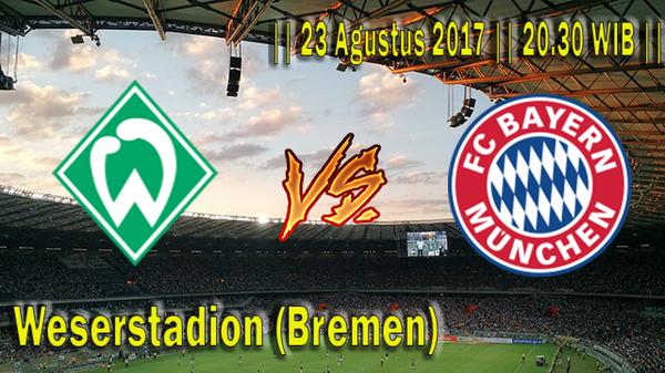 Prediksi Werder Bremen vs Bayern Munchen 26 Agustus 2017 Bundesliga
