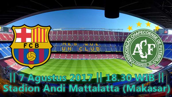 Prediksi Barcelona vs Chapecoense 8 Agustus 2017 Trofeo Joan Gamper