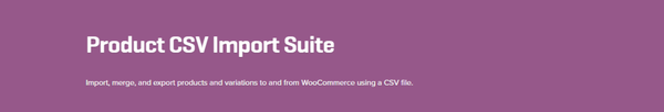 WooCommerce Product CSV Import Suite 1.10.12 Extension - Get Lot