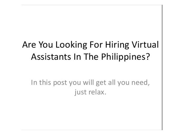 Are You Looking For Hiring Virtual Assistants In The Philippines?