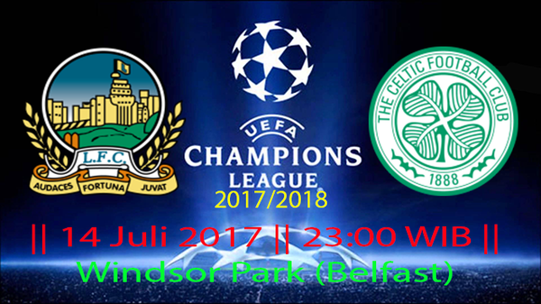 Prediksi Linfield vs Celtic 14 July 2017 Liga Champions