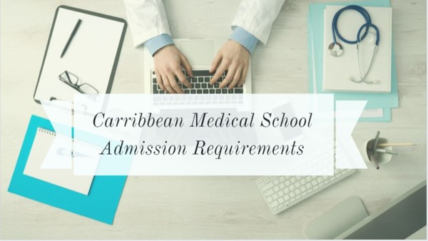 Caribbean Medical Schools Admission Requirements