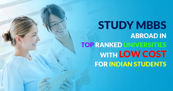MBBS in Abroad | Admission |MCI Approved |Top Ranked Universities | Low Cost | Indian Students