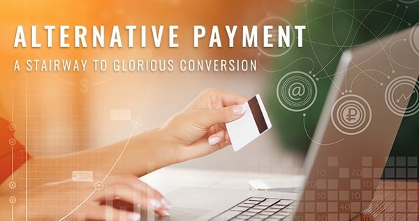 Alternative Payment: A Stairway to Glorious Conversion