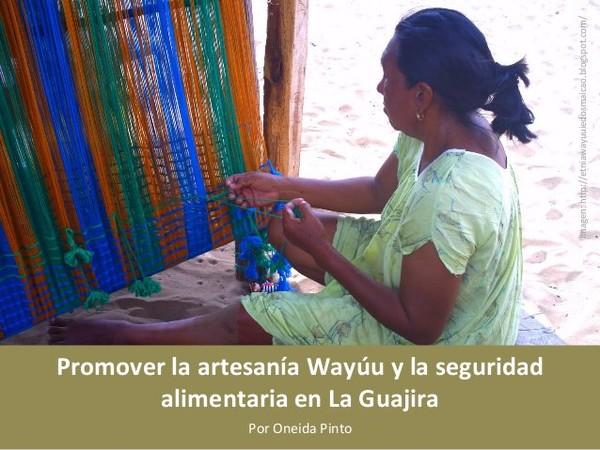 La comunidad Wayúu es dueña de un saber ancestral, una cultura, una religiosidad y una simbología que hoy genera riqueza a mucha gente menos a ella misma.