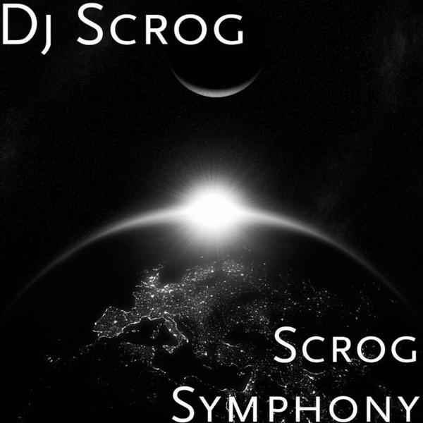 Scrog Symphony - Single par Dj SCROG