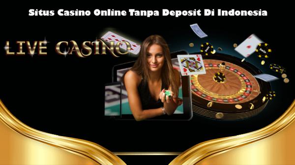Situs Casino Online Tanpa Deposit Di Indonesia | Daftar Game Online Yang Menghasilkan Uang
