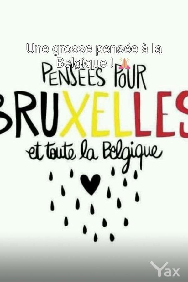 Une grosse pensée à la Belgiqu...