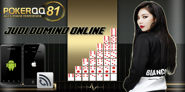 Bandar Domino Poker Bonus New Member | Pokerqq81