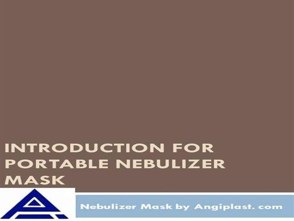 Introduction of Portable Nebulizer Mask Adult Paediatric