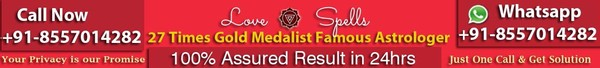 Free Spells to bring back a Lover and Get my ex back - +91-8557014282 Call & Whats app Now