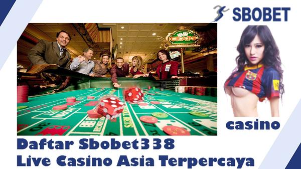 Daftar Sbobet338 Live Casino Asia Terpercaya | Live Casino |