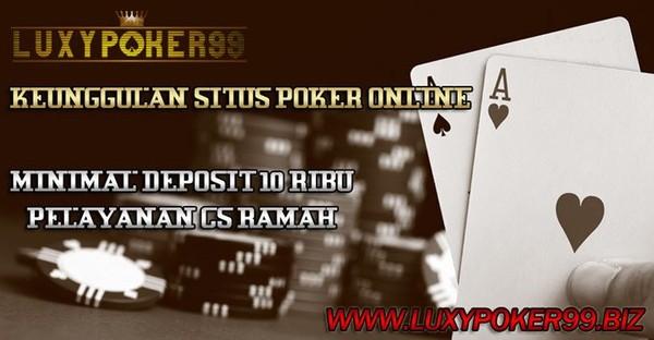 Keunggulan Pada Situs Poker Online Terpopuler LuxyPoker99